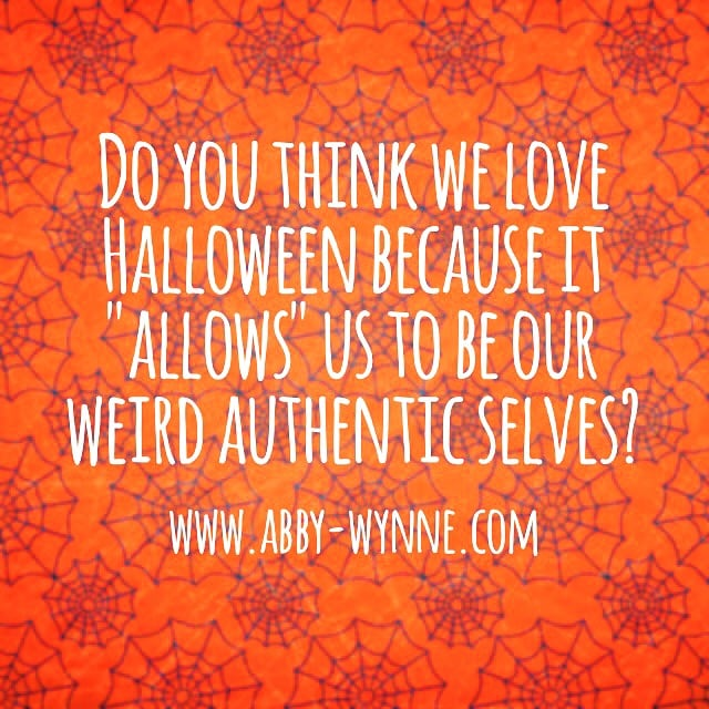 Halloween – It's okay to be weird!!